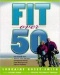 Fit Over 50: Grow Healthy And Fit...and Stop Feeling Old
