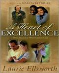 A Heart Of Excellence: How To Succeed At What Matters Physically Emotionally Relationally And Spiritually
