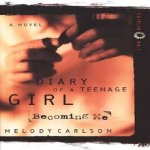 Diary of a Teenage Girl: Becoming Me by Melody Carlson