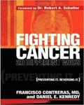 Fighting Cancer 20 Ways: Preventing It. Reversing It.