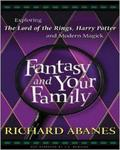 Fantasy And Your Family: Exploring The Lord Of The Rings Harry Potter And Modern Magick