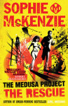 The Medusa Project: The Rescue by Sophie McKenzie