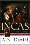 Incas: The Puma's Shadow By A.b. Daniel And Alex Gilly